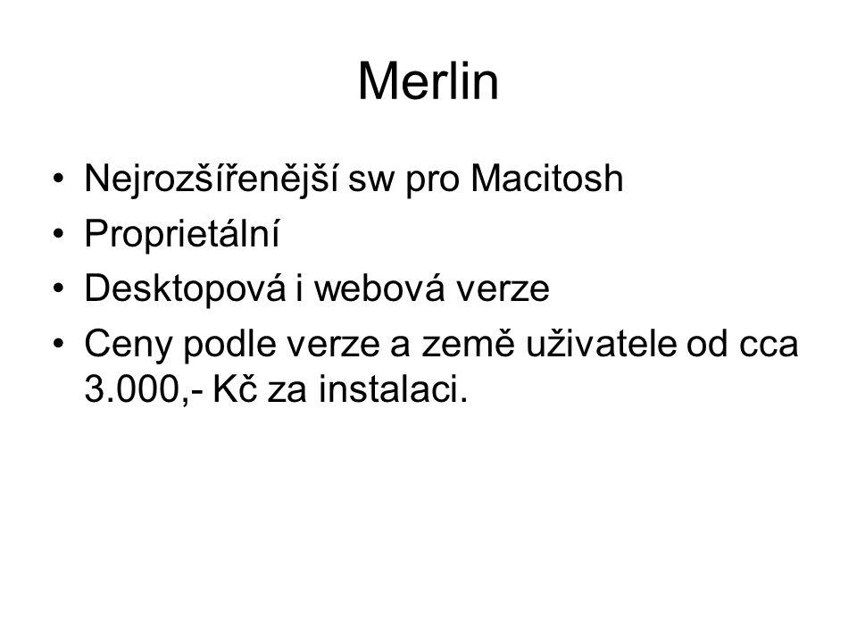 Merlin Nejrozšířenější sw pro Macitosh Proprietální Desktopová i webová verze Ceny podle verze a země uživatele od cca 3.000,- Kč za instalaci.