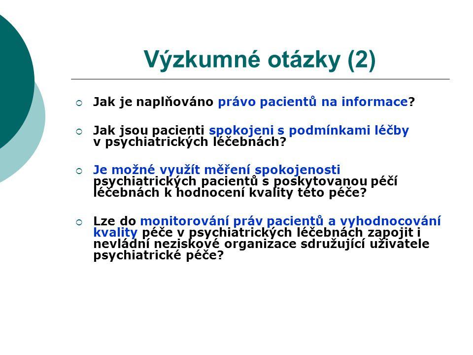 Výzkumné otázky (2)  Jak je naplňováno právo pacientů na informace.
