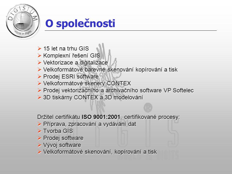 O společnosti  15 let na trhu GIS  Komplexní řešení GIS  Vektorizace a digitalizace  Velkoformátové barevné skenování kopírování a tisk  Prodej ESRI software  Velkoformátové skenery CONTEX  Prodej vektorizačního a archivačního software VP Softelec  3D tiskárny CONTEX a 3D modelování Držitel certifikátu ISO 9001:2001, certifikované procesy:  Příprava, zpracování a vydávání dat  Tvorba GIS  Prodej software  Vývoj software  Velkoformátové skenování, kopírování a tisk
