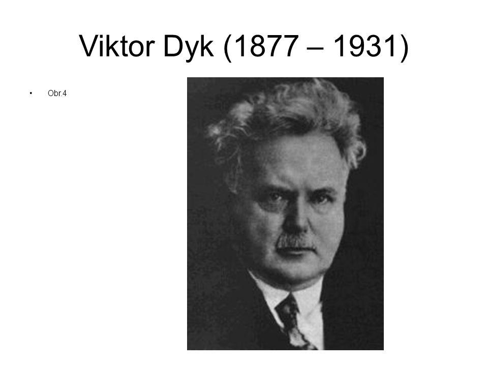 Viktor Dyk (1877 – 1931) Obr.4