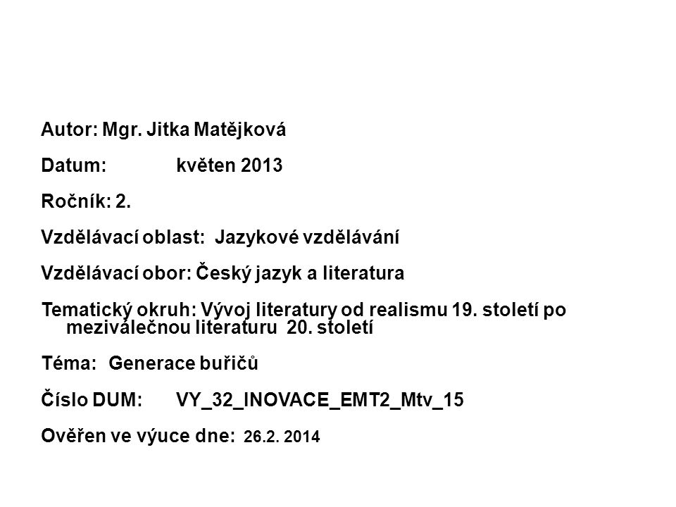 Autor: Mgr. Jitka Matějková Datum: květen 2013 Ročník: 2.