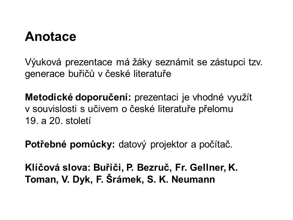 Anotace Výuková prezentace má žáky seznámit se zástupci tzv.