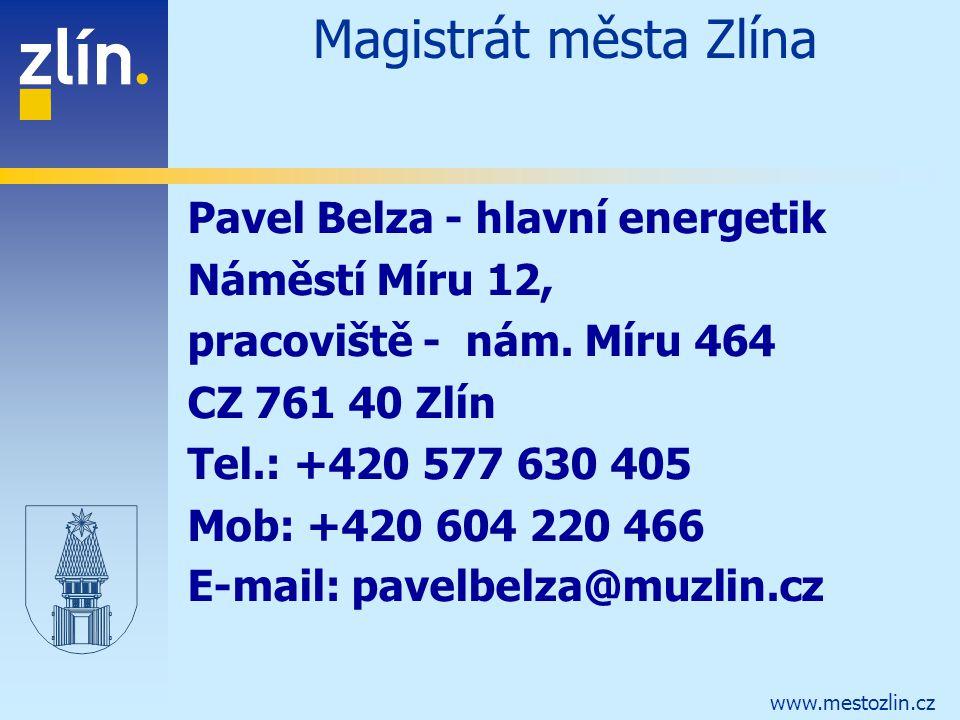 www.mestozlin.cz Magistrát města Zlína Pavel Belza - hlavní energetik Náměstí Míru 12, pracoviště - nám. Míru 464 CZ 761 40 Zlín Tel.: +420 577 630 40