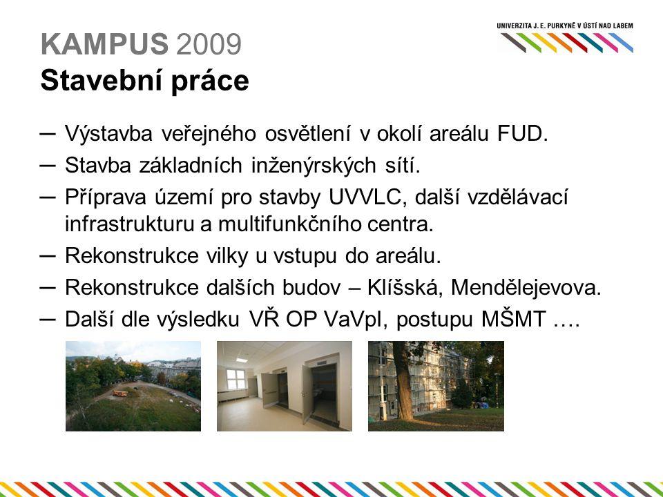 KAMPUS 2009 Stavební práce ─Výstavba veřejného osvětlení v okolí areálu FUD.