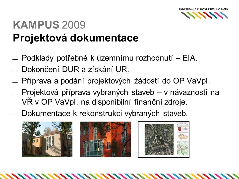 KAMPUS 2009 Projektová dokumentace  Podklady potřebné k územnímu rozhodnutí – EIA.