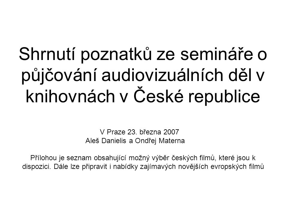 Shrnutí poznatků ze semináře o půjčování audiovizuálních děl v knihovnách v České republice V Praze 23.