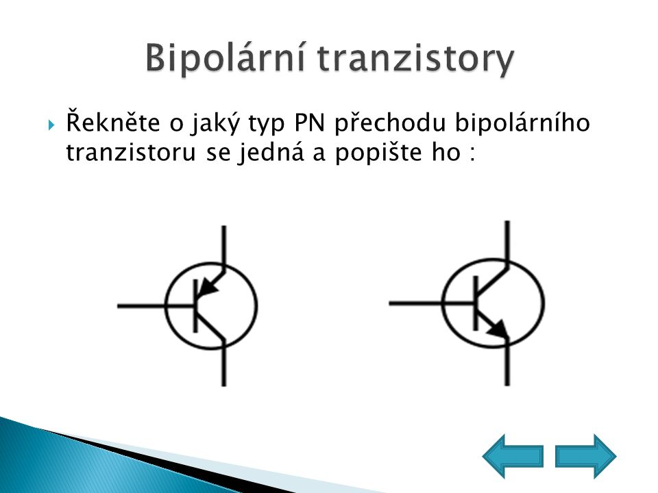  Řekněte o jaký typ PN přechodu bipolárního tranzistoru se jedná a popište ho :