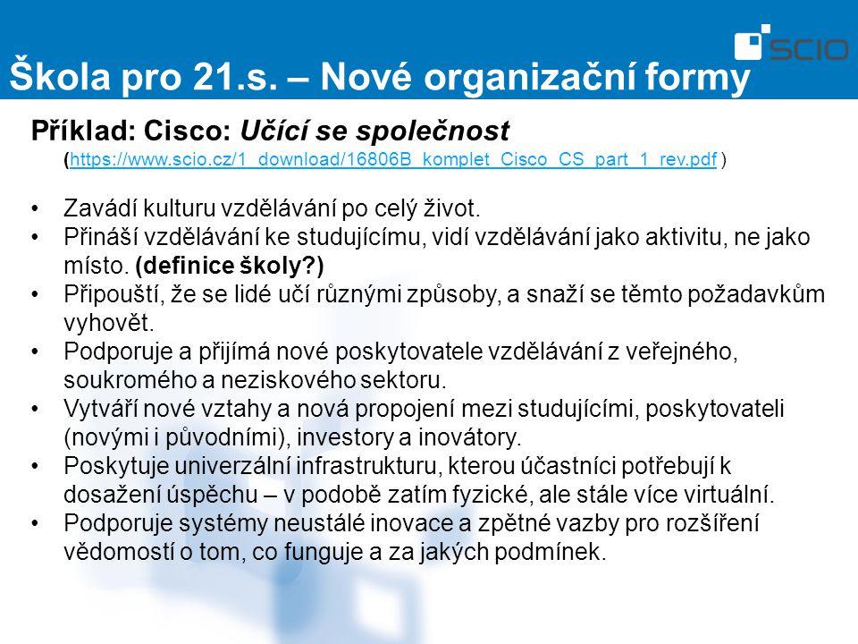 Příklad: Cisco: Učící se společnost (https://www.scio.cz/1_download/16806B_komplet_Cisco_CS_part_1_rev.pdf )https://www.scio.cz/1_download/16806B_komp
