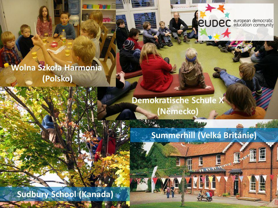 Sudbury School (Kanada) Demokratische Schule X (Německo) Wolna Szkoła Harmonia (Polsko) Summerhill (Velká Británie)