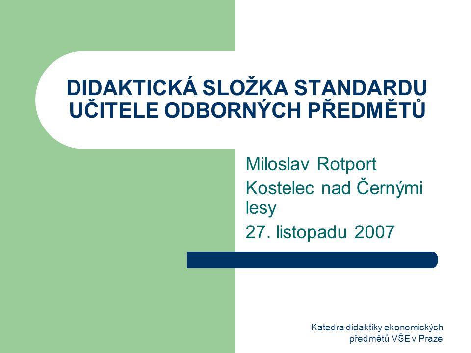 Katedra didaktiky ekonomických předmětů VŠE v Praze Struktura vystoupení 1.