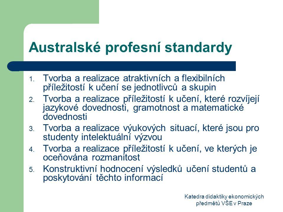 Katedra didaktiky ekonomických předmětů VŠE v Praze Australské profesní standardy 6.