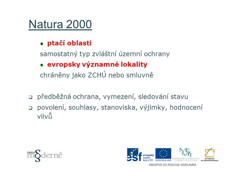 Natura 2000 ptačí oblasti samostatný typ zvláštní územní ochrany evropsky významné lokality chráněny jako ZCHÚ nebo smluvně  předběžná ochrana, vymez