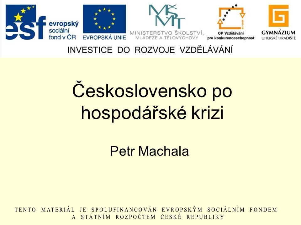Československo po hospodářské krizi Petr Machala