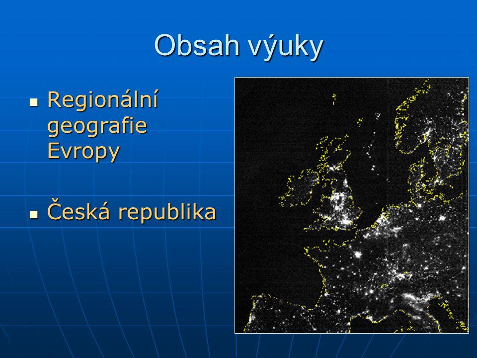 Obsah výuky Regionální geografie Evropy Regionální geografie Evropy Česká republika Česká republika