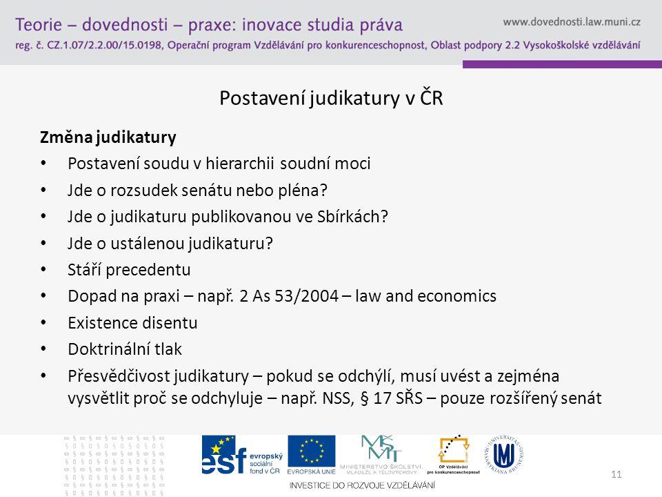12 Postavení judikatury v ČR Odkazy na judikaturu -Uvést sp.zn.