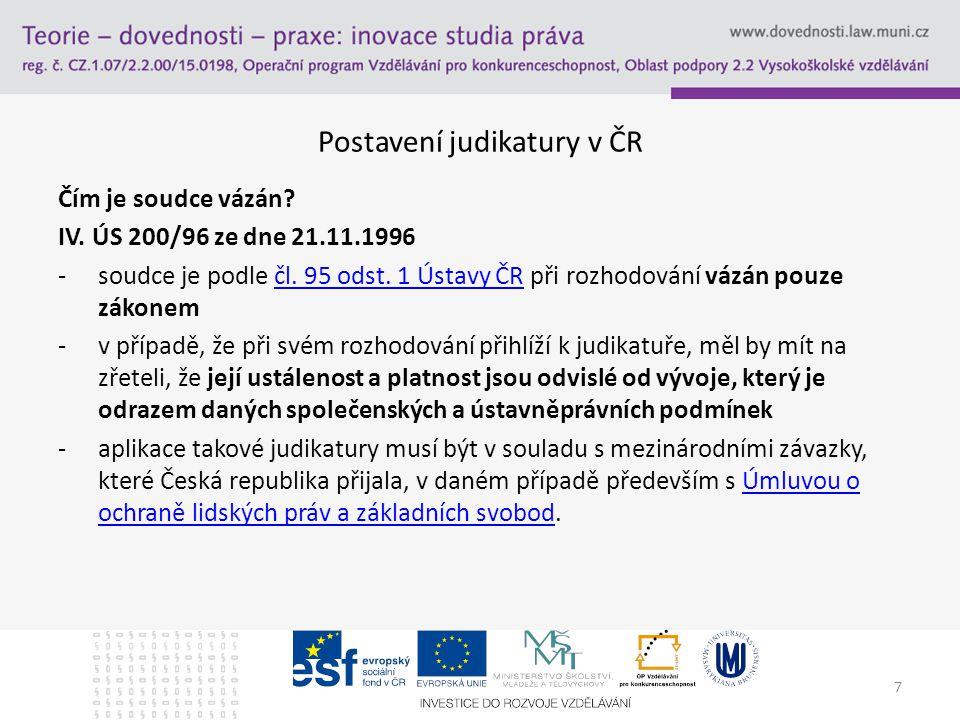 8 Postavení judikatury v ČR Je nerespektování judikatury nespravedlivé.