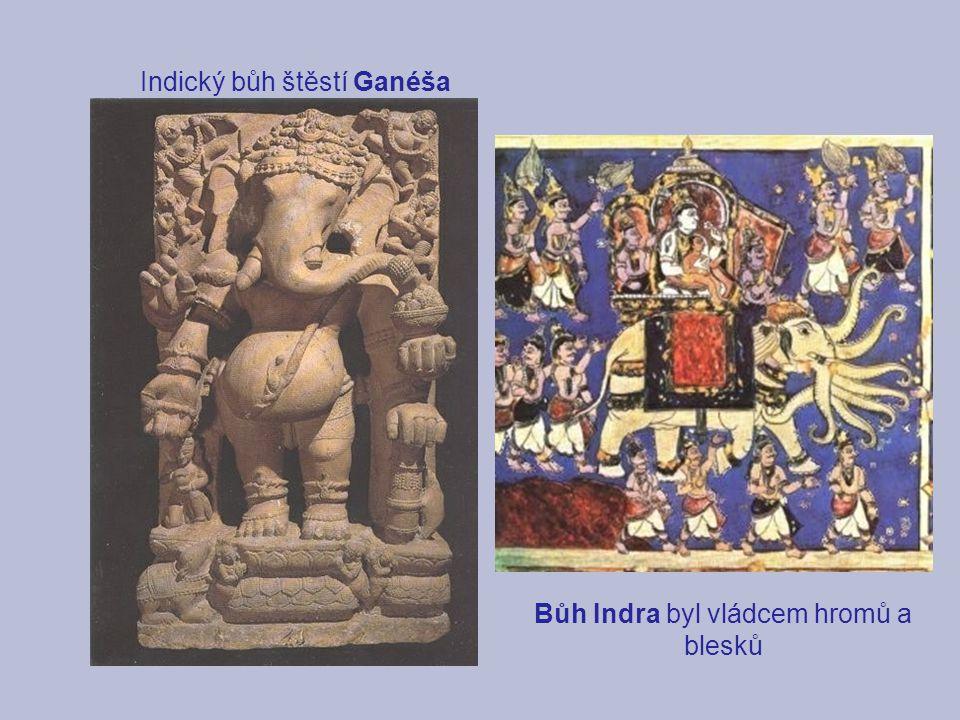 Indický bůh štěstí Ganéša Bůh Indra byl vládcem hromů a blesků
