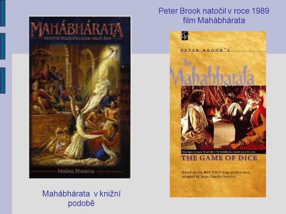 Mahábhárata v knižní podobě Peter Brook natočil v roce 1989 film Mahábhárata