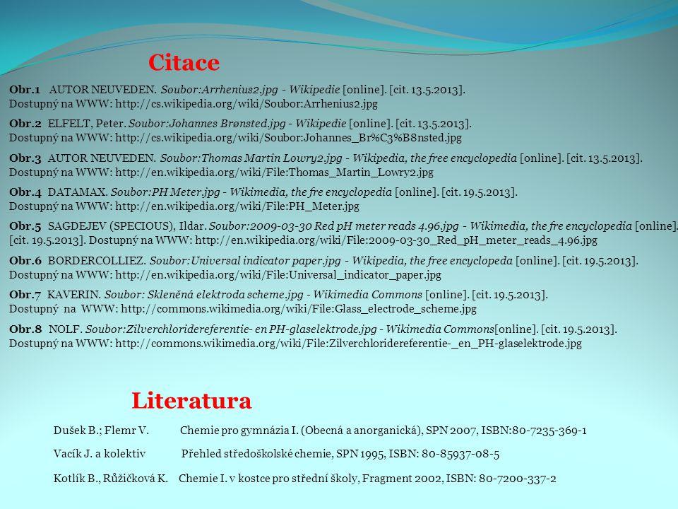 Citace Obr.3 AUTOR NEUVEDEN. Soubor:Thomas Martin Lowry2.jpg - Wikipedia, the free encyclopedia [online]. [cit. 13.5.2013]. Dostupný na WWW: http://en