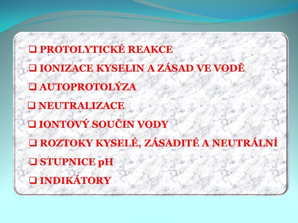 Protolytické reakce Protolytické děje se uskutečňují mezi kyselinami a zásadami.