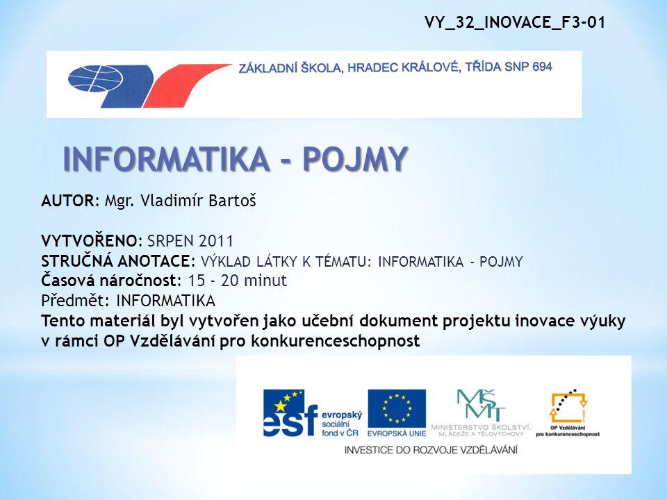 VY_32_INOVACE_F3-01 INFORMATIKA - POJMY AUTOR: Mgr.
