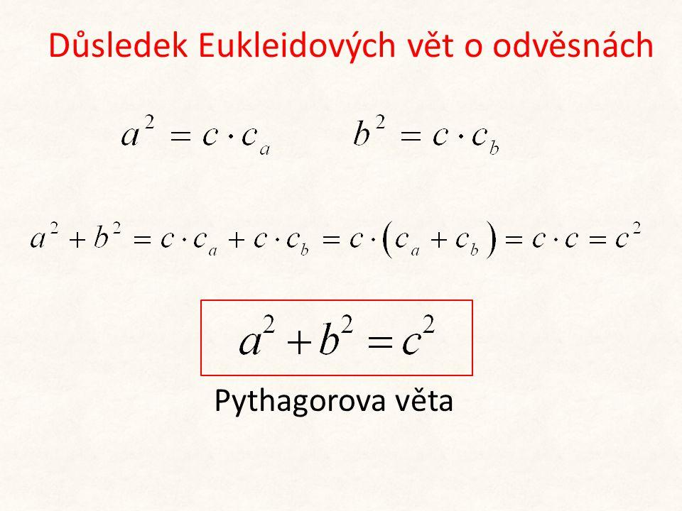 Důsledek Eukleidových vět o odvěsnách Pythagorova věta