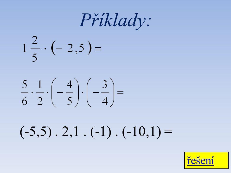řešení Příklady: (-5,5). 2,1. (-1). (-10,1) =