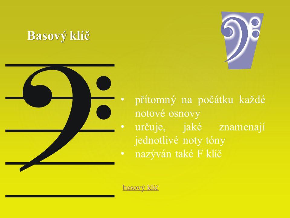  přítomný na počátku každé notové osnovy  určuje, jaké znamenají jednotlivé noty tóny  nazýván také G klíč Houslový klíč Houslový klíč