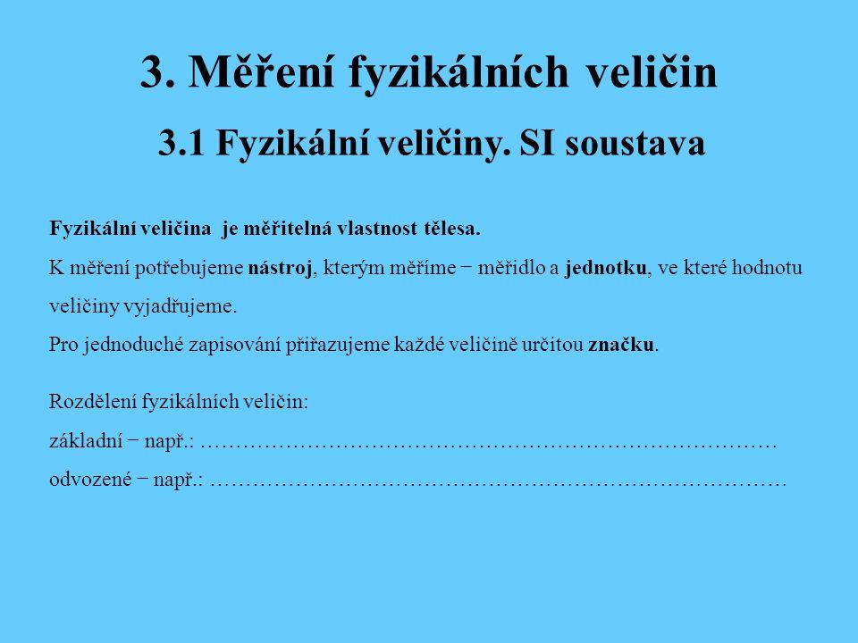 3.Měření fyzikálních veličin 3.1 Fyzikální veličiny.