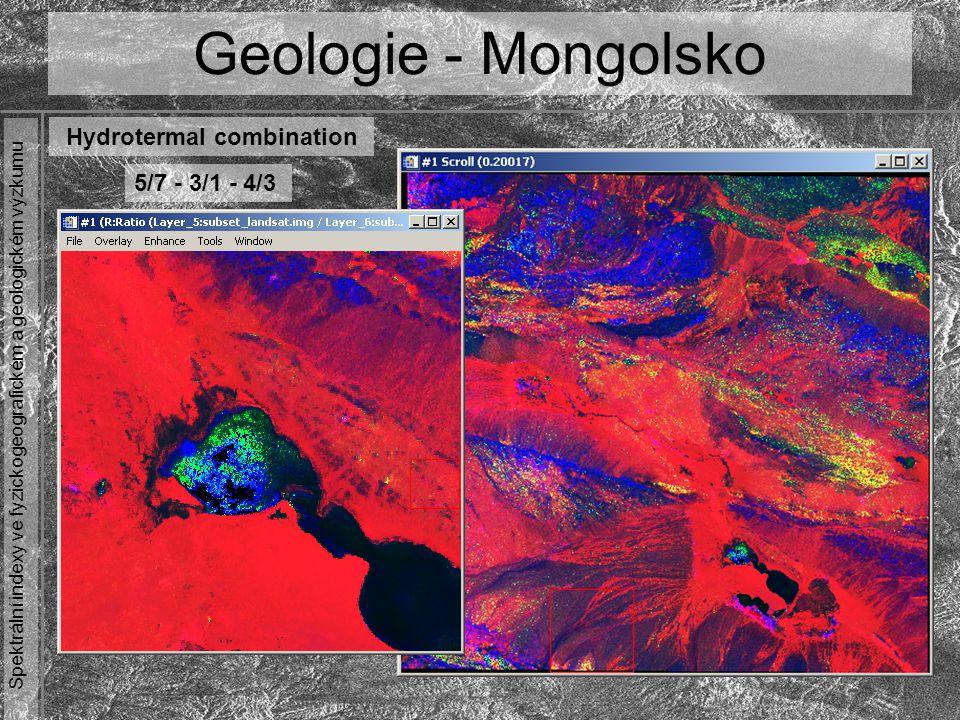 Spektrální indexy ve fyzickogeografickém a geologickém výzkumu Geologie - Mongolsko Hydrotermal combination 5/7 - 3/1 - 4/3