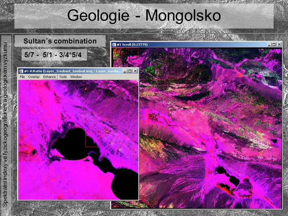 Spektrální indexy ve fyzickogeografickém a geologickém výzkumu Geologie - Mongolsko Sultan´s combination 5/7 - 5/1 - 3/4*5/4
