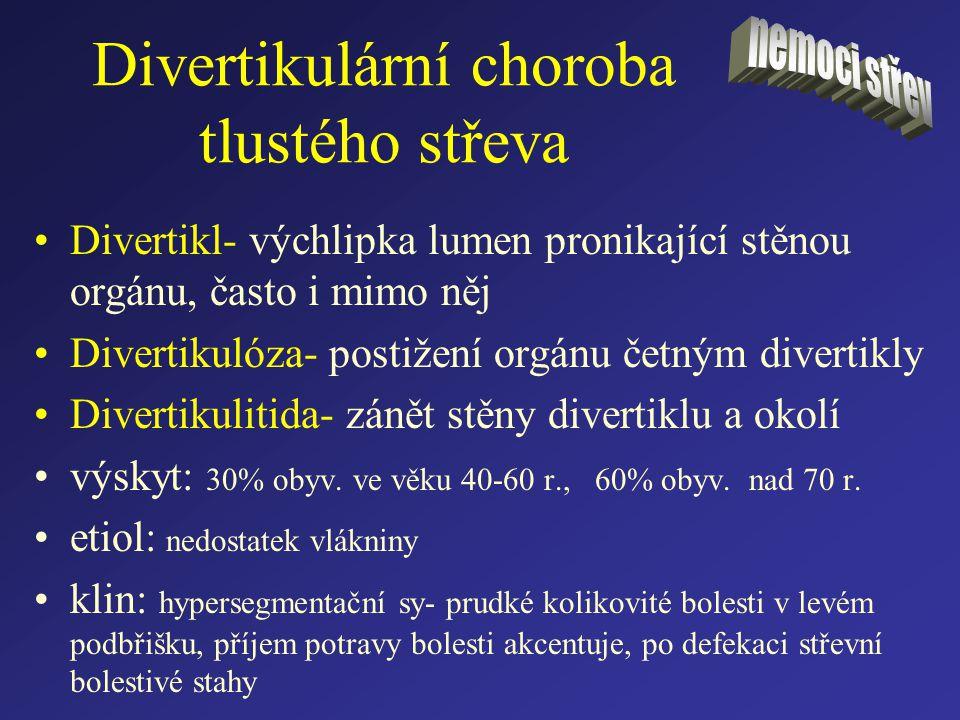Divertikulární choroba tlustého střeva Divertikl- výchlipka lumen pronikající stěnou orgánu, často i mimo něj Divertikulóza- postižení orgánu četným d