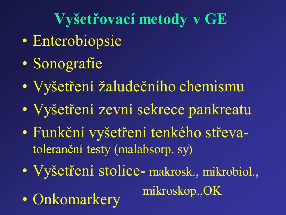 Vyšetřovací metody v GE Enterobiopsie Sonografie Vyšetření žaludečního chemismu Vyšetření zevní sekrece pankreatu Funkční vyšetření tenkého střeva- to