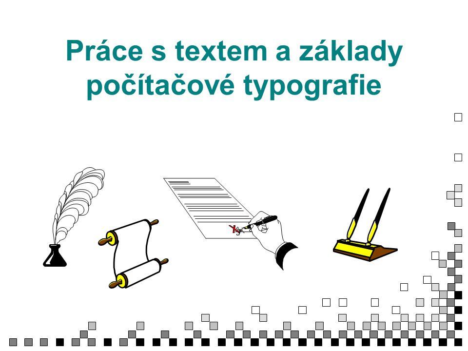 Práce s textem a základy počítačové typografie
