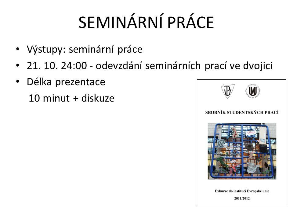 SEMINÁRNÍ PRÁCE Výstupy: seminární práce 21.10.