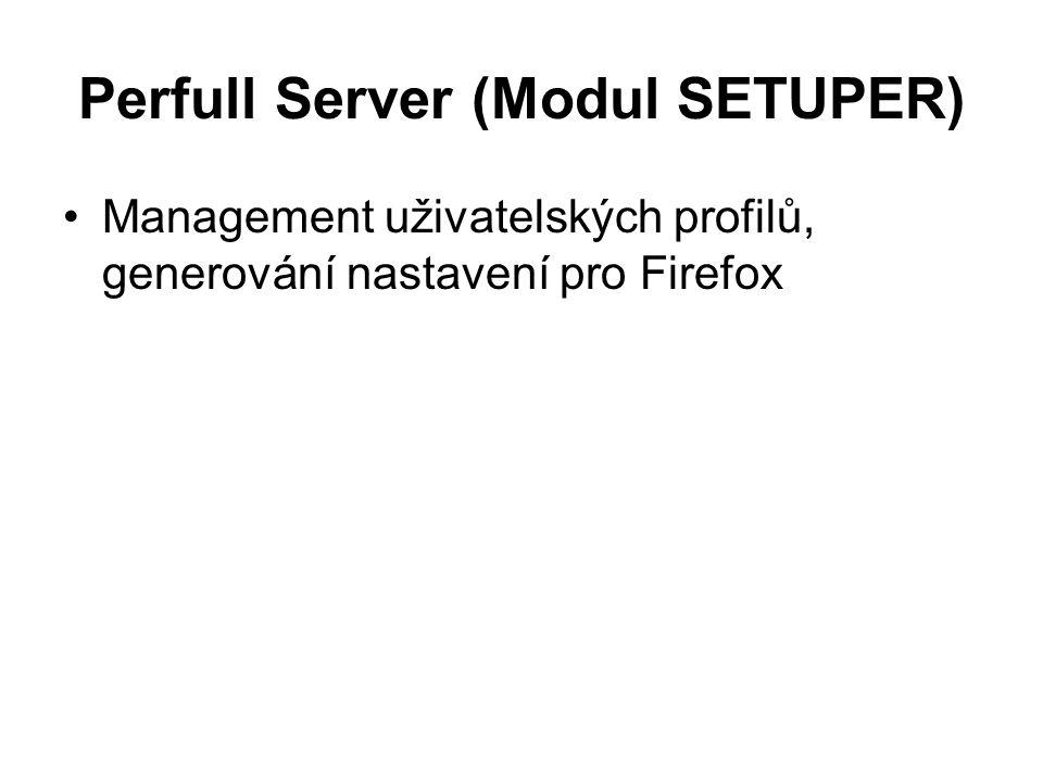 Perfull Server (Modul SETUPER) Management uživatelských profilů, generování nastavení pro Firefox