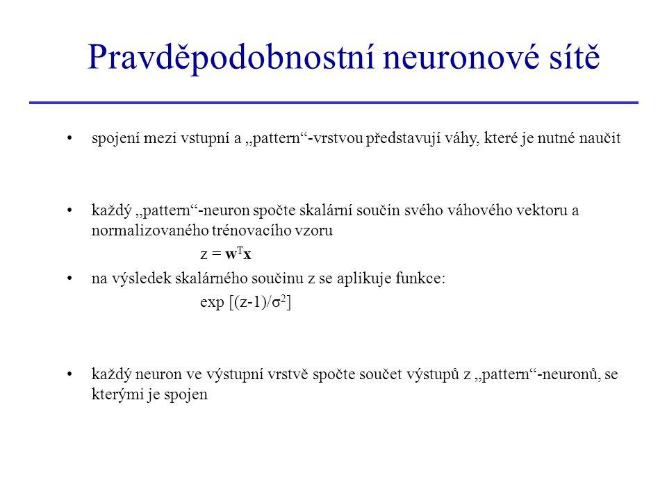 """Pravděpodobnostní neuronové sítě spojení mezi vstupní a """"pattern""""-vrstvou představují váhy, které je nutné naučit každý """"pattern""""-neuron spočte skalár"""
