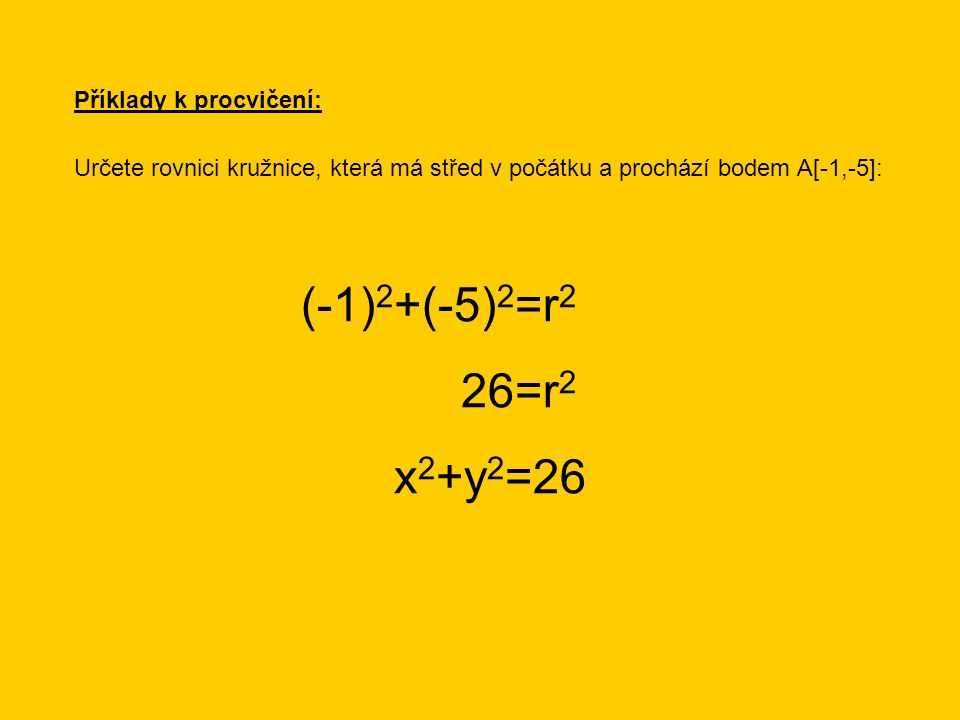 Příklady k procvičení: Určete rovnici kružnice, ve které jsou body A[3,3] a B[-3,-3] krajními body průměru kružnice: