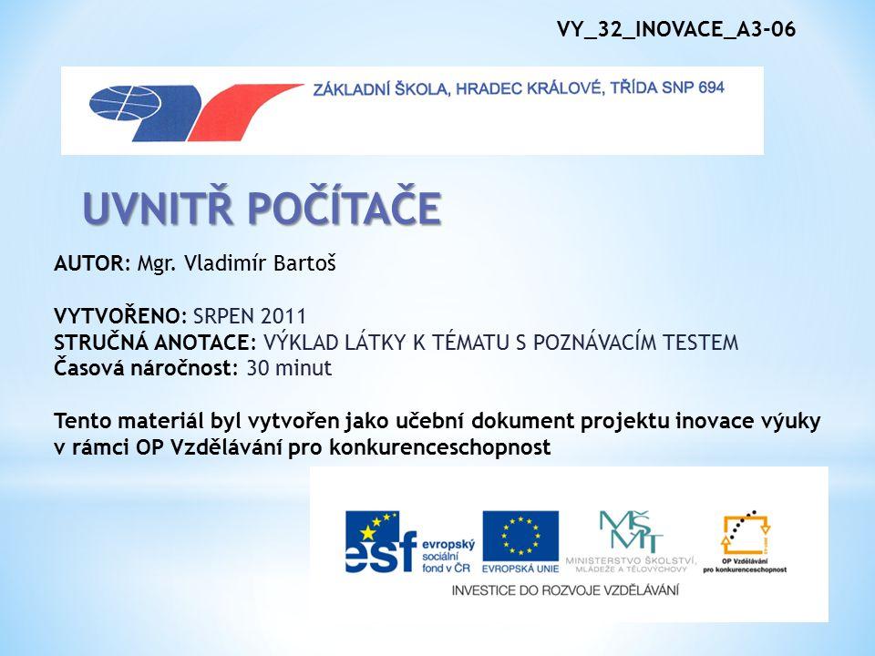 VY_32_INOVACE_A3-06 UVNITŘ POČÍTAČE AUTOR: Mgr.