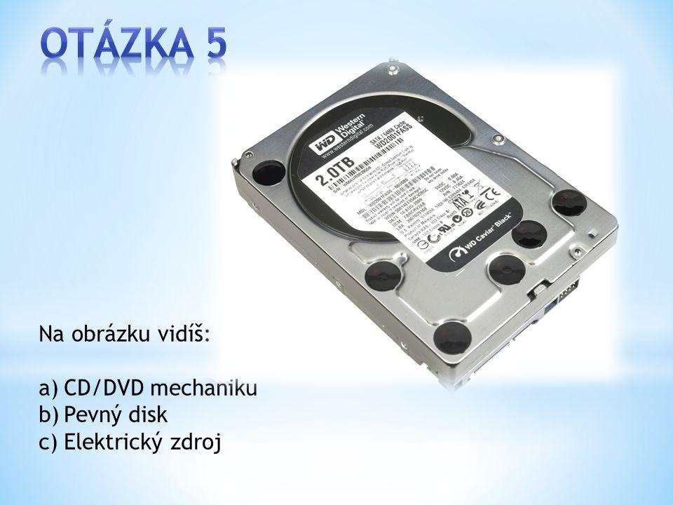 Na obrázku vidíš: a)CD/DVD mechaniku b)Pevný disk c)Elektrický zdroj