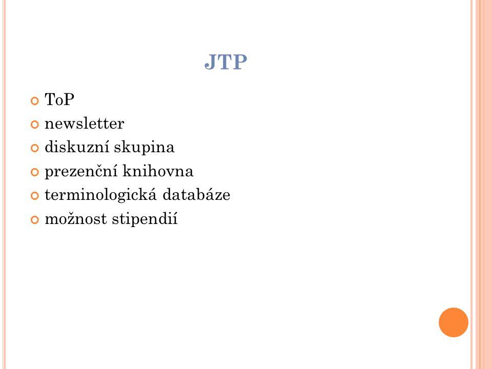 JTP ToP newsletter diskuzní skupina prezenční knihovna terminologická databáze možnost stipendií