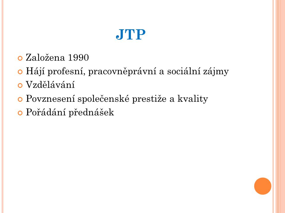 S TÁT SE ČLENEM JTP Přihláška Kopie dokladu o profesionální činnosti Členský příspěvek 2500 Kč Vedlejší činnost 1875 Kč