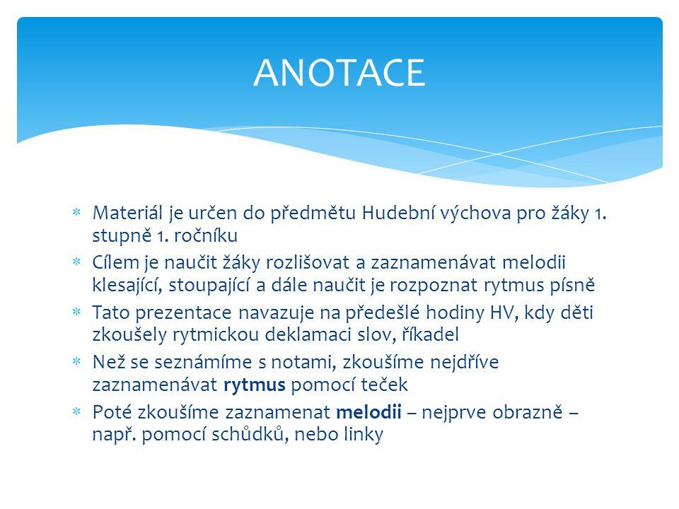  Materiál je určen do předmětu Hudební výchova pro žáky 1.
