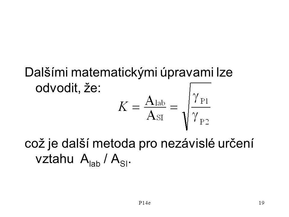 P14e19 Dalšími matematickými úpravami lze odvodit, že: což je další metoda pro nezávislé určení vztahu A lab / A SI.