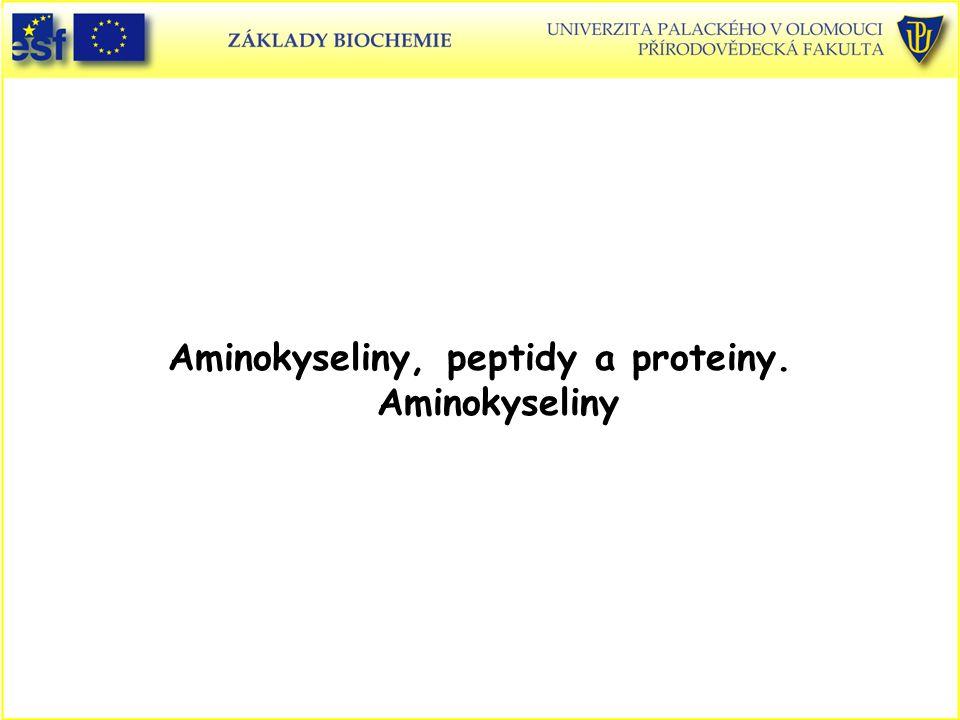 Aminokyseliny, peptidy a proteiny. Aminokyseliny