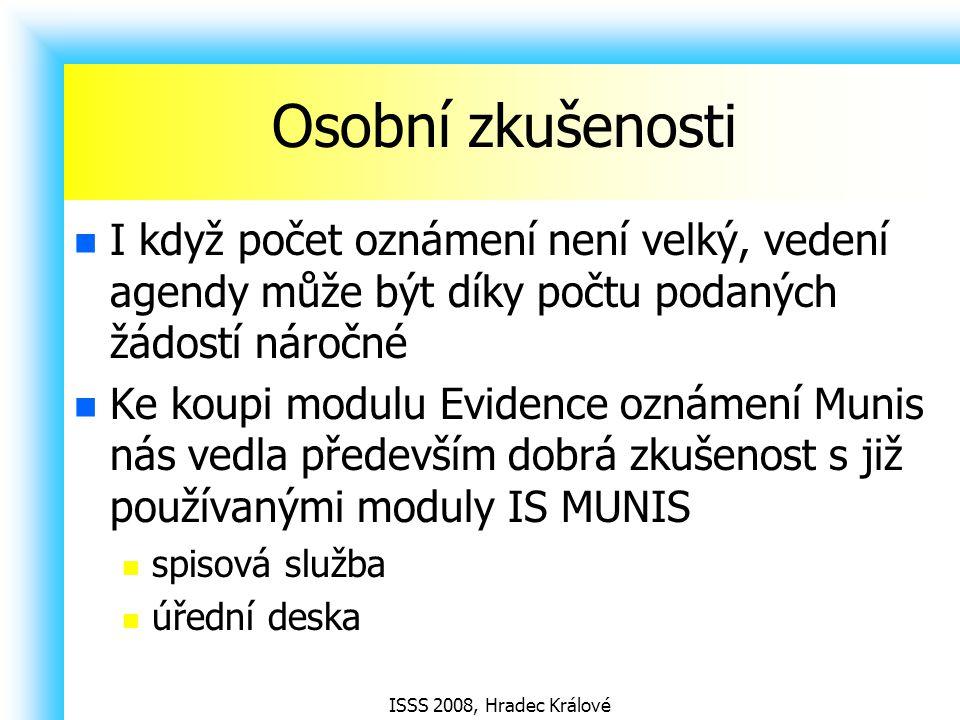 ISSS 2008, Hradec Králové Osobní zkušenosti I když počet oznámení není velký, vedení agendy může být díky počtu podaných žádostí náročné Ke koupi modu