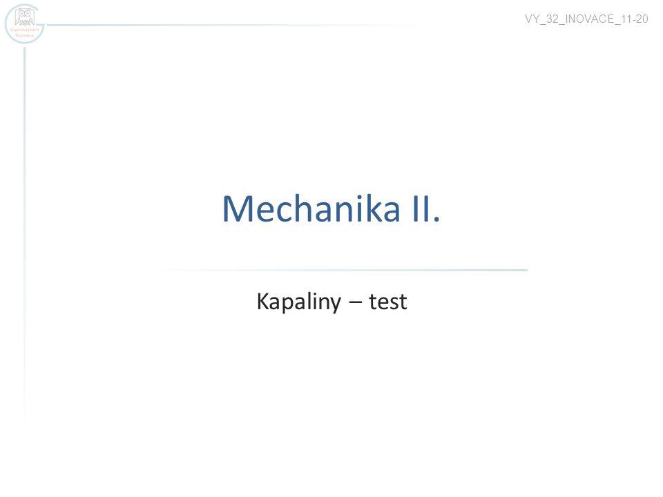 Mechanika II. Kapaliny – test VY_32_INOVACE_11-20