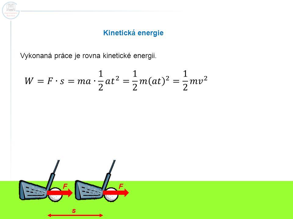 E k – značka kinetické energie Jednotka: [E k ] = kg · m 2 · s -2 = J (Joule)