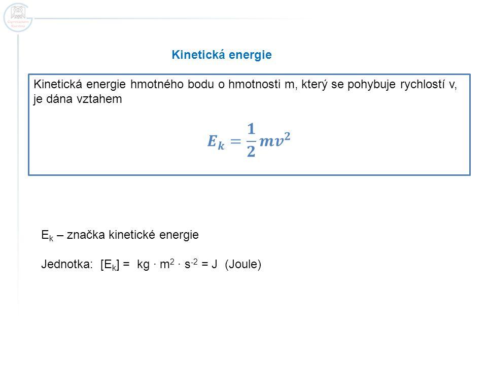 Zapamatuj si! Kinetická energie je přímo úměrná hmotnosti.