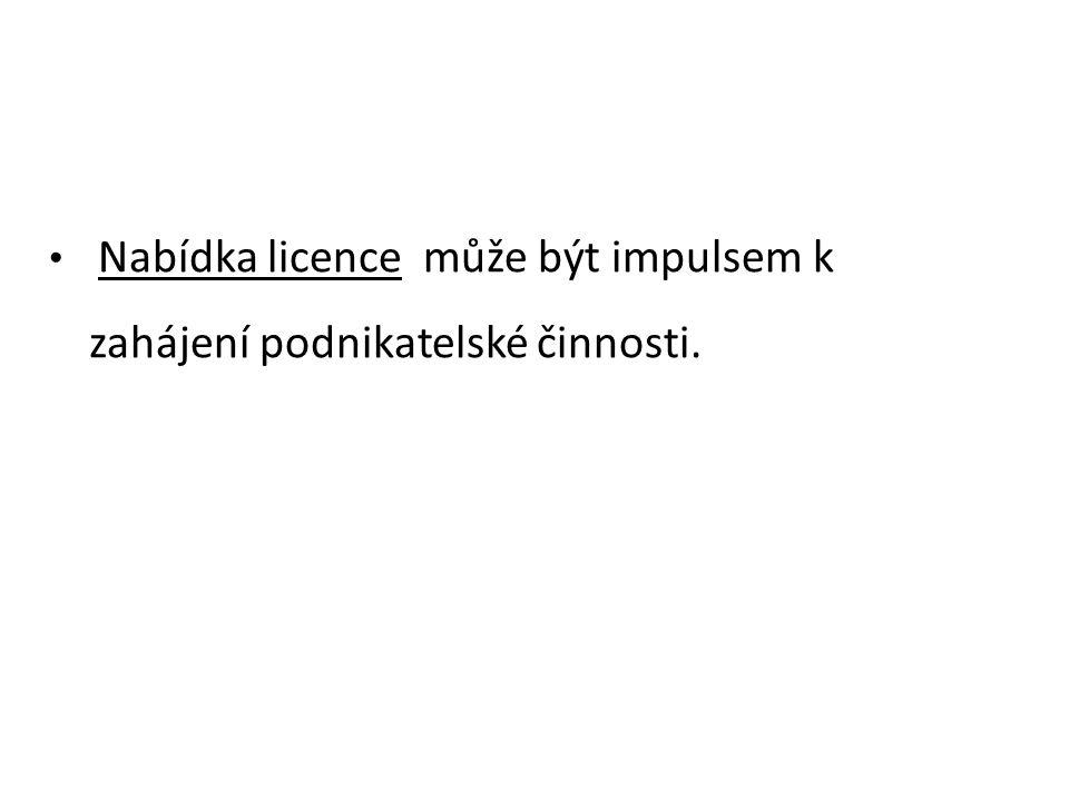 Nabídka licence může být impulsem k zahájení podnikatelské činnosti.